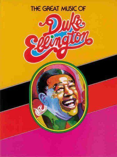 The Great Music of Duke Ellington  Piano Vocal