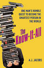 The Know-it-All: One Man's Humble Quest to Become the Smartest Person in the World by A. J. Jacobs (Paperback, 2004)