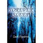 Forever Sleep 9780595670666 by Zack Figueroa Hardcover