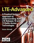 LTE-Advanced: A Practical Systems Approach to Understanding 3GPP LTE Releases 10 and 11 Radio Access Technologies by Sassan Ahmadi (Hardback, 2013)