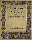 The Wisdom of the Ancients and New Atlantis (1886) by Francis Bacon (Paperback / softback, 2006)