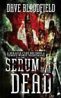 Serum of the Dead by Dave Bloodfield (Paperback / softback, 2013)