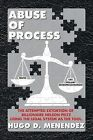 Abuse of Process by Hugo D Menendez (Paperback / softback, 2013)
