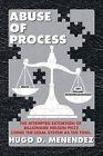 Abuse of Process by Hugo D Menendez (Paperback / softback, 2013)