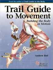 Trail Guide to Movement Building The Body in Motion 1st Edition