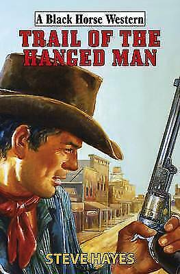 Steve Hayes, Trail of the Hanged Man (Black Horse Western), Very Good Book