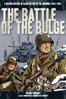 Battle of the Bulge: A Graphic History of Allied Victory in the Ardennes, 1944-1945 by Wayne Vansant (Paperback, 2014)