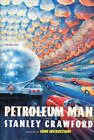 Petroleum Man: A Novel by Stanley Crawford (Hardback, 2005)