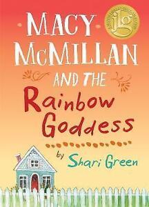 Macy-McMillan-and-the-Rainbow-Goddess-by-Shari-Green-Hardback-2017