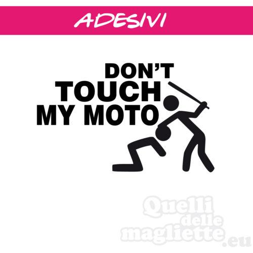 ADESIVO PER AUTO MOTO don't touch my moto CM.10 X 7 A121c