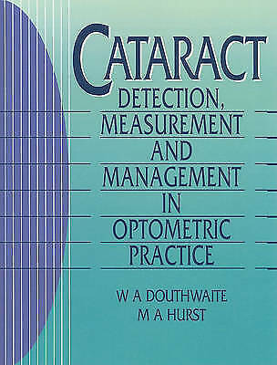 Cataract: Detection, Measurement and Management in Optometric Practice by Douth