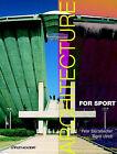 Architecture for Sport by Peter Sturzebecher, Sigrid Ulrich (Hardback, 2002)