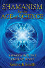 Shamanism for the Age of Science: Awakening the Energy Body by Kenneth Smith (Paperback, 2011)