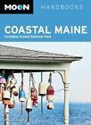 Moon Coastal Maine : Including Acadia National Park by Hilary Nangle (2013, Paperback)