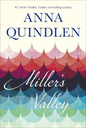 Miller's Valley: A Novel Quindlen, Anna Hardcover Collectible - Good