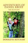 Adventures of Daniel Kroff The Rustlers 9780595331437 by Donald B Kethcam