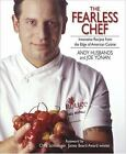 The Fearless Chef : Innovative Recipes from the Edge of American Cuisine by Joe Yonan and Andy Husbands (2004, Paperback)