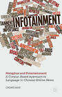 Metaphor and Entertainment: A Corpus-Based Approach to Language in Chinese Online News by Chong Han (Hardback, 2013)