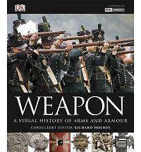 1 of 1 - Weapon: A Visual History of Arms and Armour by DK