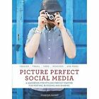 Picture Perfect Social Media: A Handbook for Styling Perfect Photos for Posting, Blogging, and Sharing by Jennifer Young (Paperback, 2014)
