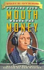Voiceovers: Putting Your Mouth Where The Money Is-ExLibrary