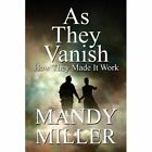 as They Vanish 9781448955145 by Mandy Miller Paperback