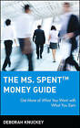The MS Spent Money Guide: Get More of What You Want with What You Earn by Deborah Knuckey (Hardback, 2001)