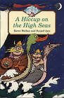 A Hiccup on the High Seas by Karen Wallace (Paperback, 1998)