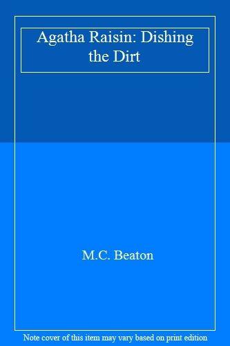1 of 1 - Agatha Raisin: Dishing the Dirt By M.C. Beaton
