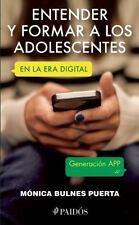 Entender y Formar a Los Adolescentes. en la Era Digital by Mónica Bulnes...