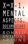 X X-1 Mental Aspects Documentary 9781462688531 by Ronald Anthony Arjune Book