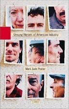 Unsung Heroes of American Industry - Acceptable - Poirier, Mark Jude - Hardcover