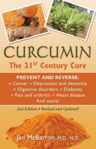 Curcumin : The 21st Century Cure by Jan McBarron