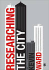 Researching the City: A Guide for Students by SAGE Publications Ltd (Paperback, 2013)