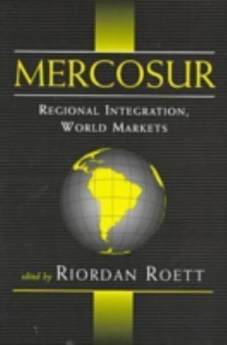 Mercosur: Regional Integration, World Markets