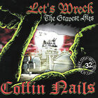 Let's Wreck: The Gravest Hits of the Coffin Nails by The Coffin Nails (CD, Sep-2004, Anagram (UK))