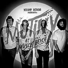 NIGHT BIRDS - MUTINY AT MUSCLE BEACH  CD NEU