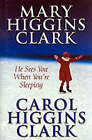 He Sees You When You're Sleeping by Mary Higgins Clark, Carol Higgins Clark (Hardback, 2001)