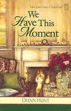 We Have This Moment (Tales from Grace Chapel Inn, Book 6)