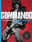 Commando von Johnny Ramone (2012, Gebundene Ausgabe)