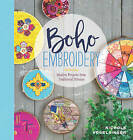 Boho Embroidery: Modern Projects from Traditional Stitches by Nichole Vogelsinger (Paperback, 2016)