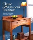 Classic American Furniture: 20 Elegant Shaker and Arts & Crafts Projects by Christopher Schwarz, Editors of Woodworking Magazine (Paperback, 2014)