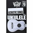 The Little Black Book of Acoustic Songs for Ukulele by Music Sales Ltd (Paperback, 2014)
