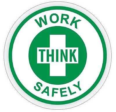 Work Think Safely Hard Hat Decal Hardhat Sticker Helmet Label H169