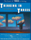 Thinking in Threes: The Power of Three in Writing by Brian Backman (Paperback, 2005)