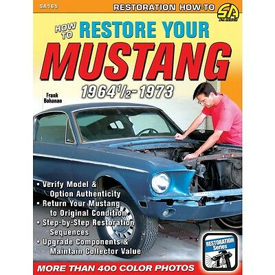How to Restore Your Mustang 1964½ - 1973 - Classic Mustang Restoration Book