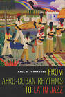 From Afro-Cuban Rhythms to Latin Jazz by Raul A. Fernandez (Paperback, 2006)