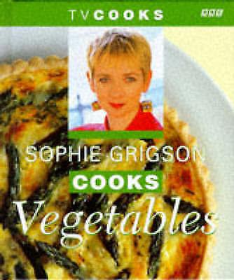"""AS NEW"" Grigson, Sophie, Sophie Grigson Cooks Vegetables (TV Cooks) Book"