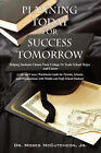Planning Today for Success Tomorrow: Helping Students Choose Their College or Trade School Major and Career by Dr Moses McCutcheon, Jr. (Paperback / softback, 2007)