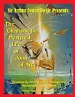 The Charismatic, Martyred Life of Joan of Arc by Sir Arthur Conan Doyle (Paperback / softback, 2014)